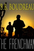 B.B. Boudreau : The Frenchman
