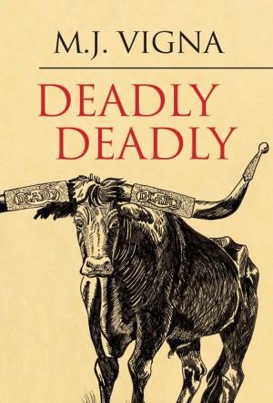 M J Vigna : Deadly Deadly