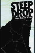 Kevin Richard White : Steep Drop