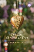 Laura Monti : The Last Christmas Tree