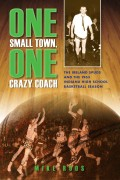 Mike Roos : One Small Town, One Crazy Coach