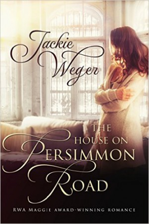 Jackie Weger : The House on Persimmon Road