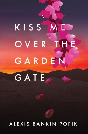 Kiss Me Over the Garden Gate