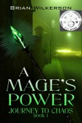 Brian Wilkerson : A Mage's Power