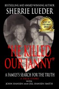 "John Hansen : ""He Killed Our Janny:"" A Family's Search for the Truth"