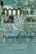 L.A. Alexander : Fictional Worlds: Traditions in Narrative and the Age of Visual Culture