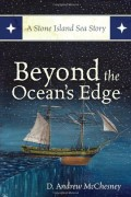 D. Andrew McChesney : Beyond the Ocean's Edge: A Stone Island Sea Story