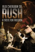 Alix Cherubin : Rush – A Taste For Freedom