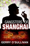 Gerry O'Sullivan : Gangsters of Shanghai