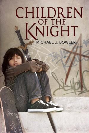 Michael J. Bowler : Children of the Knight