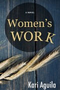 Kari Aguila : Women's Work