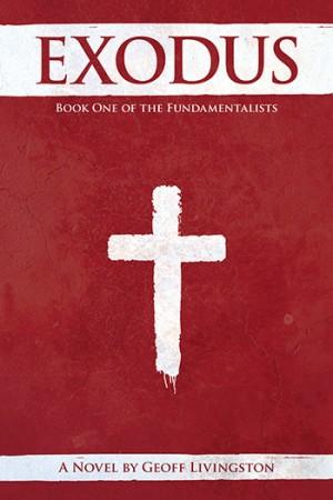 Geoff Livingston : Exodus – Book One of the Fundamentalists