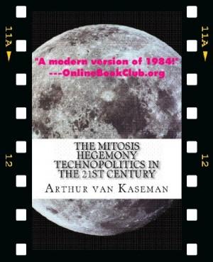 Arthur van Kaseman : The Mitosis Hegemony – TechnoPolitics in the 21st Century