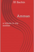JK Sachin : Amman – A Tribute To My Mother