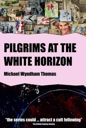 Michael W. Thomas : Pilgrims at the White Horizon