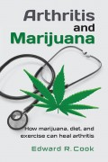Edward R. Cook : Arthritis and Marijuana