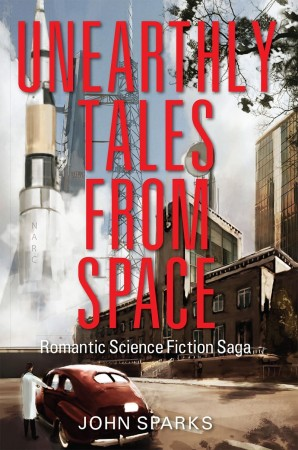 John Sparks : Unearthly Tales From Space