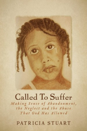 Patricia Stuart : Called To Suffer