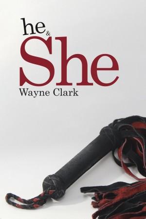 Wayne Clark : he & She
