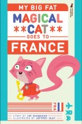 Jim Shanahan : My Big Fat Magical Cat Goes To France