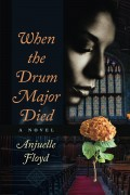Anjuelle Floyd : When The Drum Major Died
