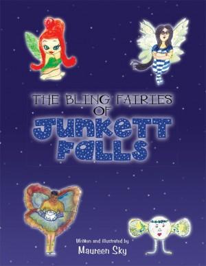 Maureen Sky : The Bling Fairies of Junkett Falls