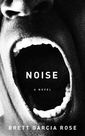 Brett Garcia Rose : Noise