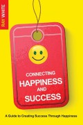 Ray White : Connecting Happiness and Success