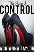 Adrianna Taylor : The Story of Control