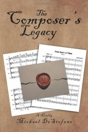 Michael DeStefano : The Composer's Legacy
