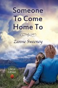 Zanne Sweeney : Someone To Come Home To (Uncut Edition)