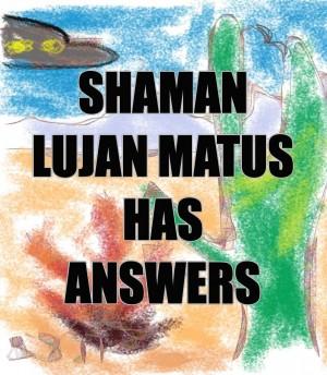 Shaman Lujan Matus Has Answers : H. R. Phillips