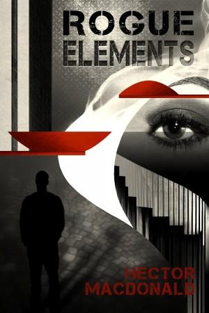 Hector Macdonald : Rogue Elements