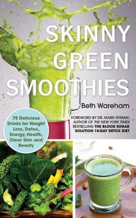 Beth Wareham : Skinny Green Smoothies