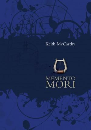 Keith McCarthy : Memento Mori