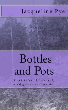 Jacqueline Pye : Bottles and Pots