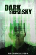 Carac Allison : Dark Digital Sky
