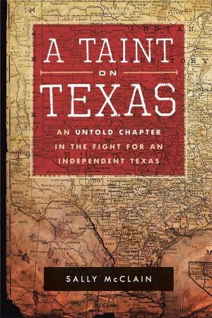 Sally McClain : A Taint on Texas