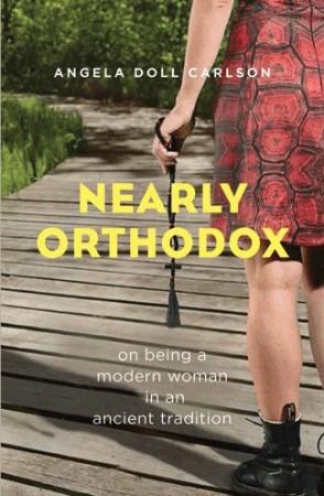 Angela Doll Carlson : Nearly Orthodox