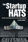 David Gardner : The Startup Hats: Master the Many Roles of the Entrepreneur