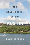 David Heymann : My Beautiful City – Austin