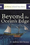 Beyond the Ocean's Edge : D. Andrew McChesney