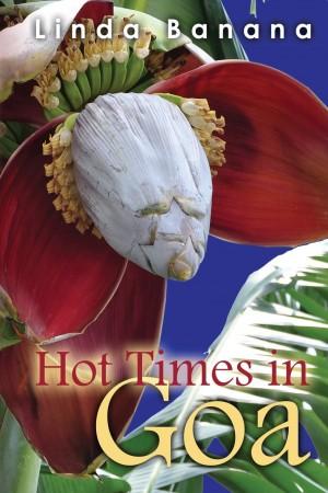 Linda Banana : Hot Times In Goa