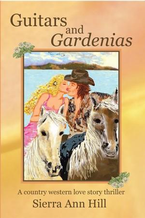 Sierra Ann Hill : Guitars and Gardenias
