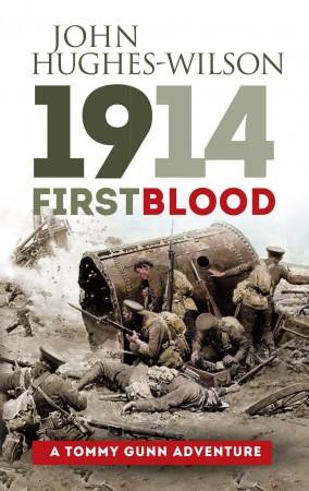 John Hughes Wilson : 1914: First Blood – A Tommy Gunn Adventure