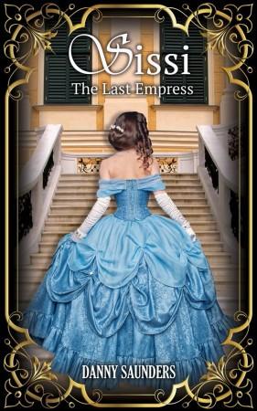 Danny Saunders : Sissi: The Last Empress
