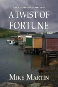 Mike Martin : A Twist of Fortune