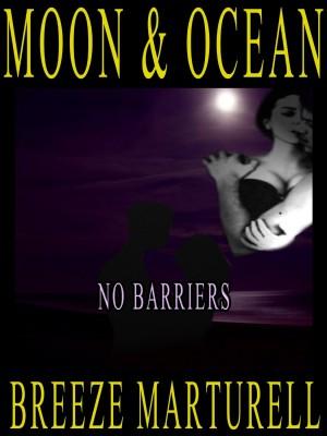 Breeze Marturell : Moon & Ocean – No Barriers