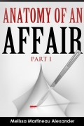 Melissa Martineau Alexander : Anatomy Of An Affair