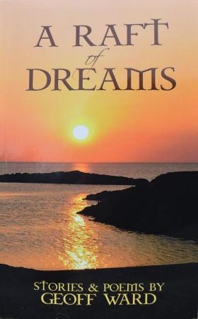 Geoff Ward : A Raft of Dreams
